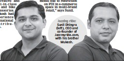 ??  ?? Jazzing ride: Su­nil Dhin­gra ( left), CEO and co- founder of Jazzmyride. com, with his brother