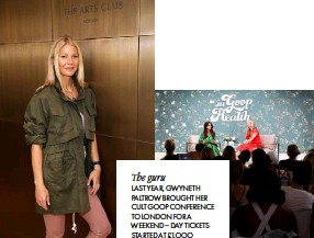 ??  ?? The guru LAST YEAR, GWYNETH PALTROW BROUGHT HER CULT GOOP CONFERENCE TO LONDON FOR A WEEKEND – DAY TICKETS STARTED AT £1,OOO