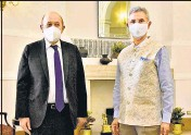?? PTI ?? External affairs minister S Jaishankar with his French counterpart Jean-Yves Le Drian, in New Delhi on Tuesday.