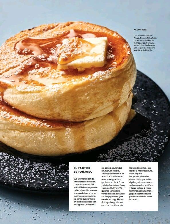 ??  ?? Una plancha, como la Presto Electric Tilt-n-Fold, cocina los hot cakes de forma pareja. Tiene una superficie antiadherente y es plegable, ideal para guardarla fácilmente. A LA PLANCHA