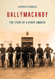 """??  ?? Above: Taken from """"Ballymacandy: The Story of a Kerry Ambush"""", by Owen O'Shea. Published by Merrion Press and available now."""