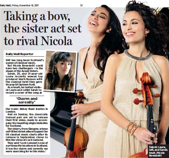 ??  ?? SHE has long been Scotland's queen of classical music. But Nicola Benedetti could have two challengers – in the shape of the Ayoub Sisters. Sarah, 25, and 21-year-old Laura recently wowed top producer Mark Ronson with the classical twist they gave...