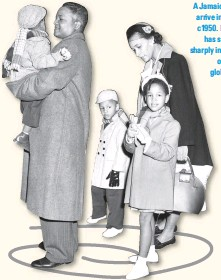 ??  ?? A Jamaican family arrive in England, c1950. Migration has since risen sharply in the wake of growing globalisation