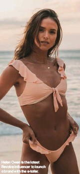 ??  ?? Helen Owen is the latest Revolve influencer to launch a brand with the e-tailer.