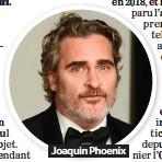 ??  ?? Joaquin Phoenix