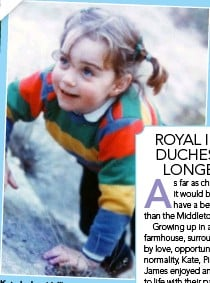 ??  ?? Kate had an idyllic country childhood growing up in Berkshire and wants the same for her three.