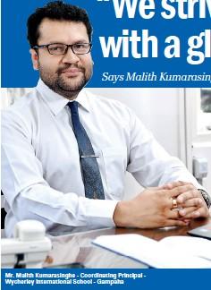 ??  ?? Mr. Malith Kumarasinghe - Coordinating Principal - Wycherley International School - Gampaha