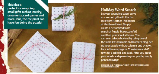 ??  ?? This idea is perfect for wrapping small gifts such as jewelry, ornaments, card games and more. Plus, the recipient can have fun doing the puzzle!
