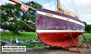 ??  ?? NON-UK residents can buy and keep a boat in the UK