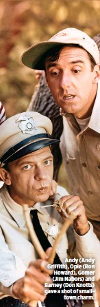 ??  ?? Andy (Andy Griffith), Opie (Ron Howard), Gomer (Jim Nabors) and Barney (Don Knotts) gave a shot of smalltown charm.