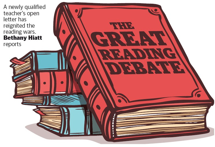 A newly qualified teacher's open letter has reignited the reading wars.  Bethany Hiatt reports - PressReader