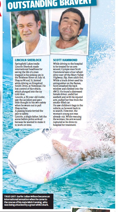 ??  ?? TRUE GRIT: Surfer Julian Wilson became an international sensation when he came to the rescue of his mate Mick Fanning, who was being attacked by a great white shark.