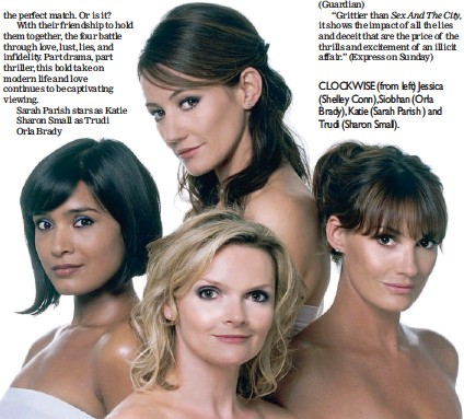 ??  ?? CLOCKWISE (from left) Jessica (Shelley Conn), Siobhan (Orla Brady), Katie (Sarah Parish ) and Trudi (Sharon Small).