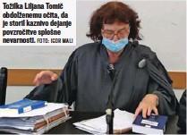 ?? FOTO: IGOR MALI ?? Tožilka Liljana Tomič obdolženemu očita, da je storil kaznivo dejanje povzročitve splošne nevarnosti.