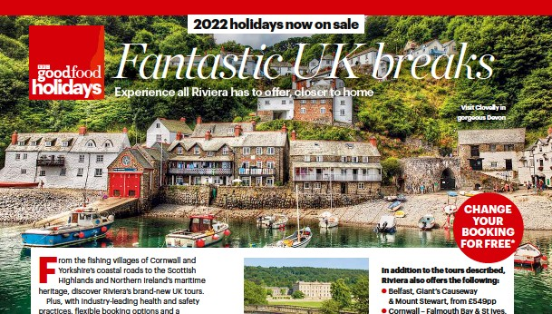 ??  ?? Visit Clovelly in gorgeous Devon CHANGE YOUR BOOKING FOR FREE*