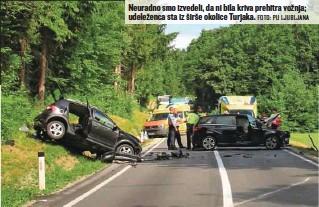 ?? FOTO: PU LJUBLJANA ?? Neuradno smo izvedeli, da ni bila kriva prehitra vožnja; udeleženca sta iz širše okolice Turjaka.