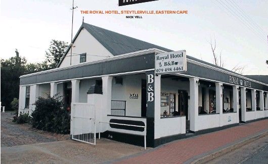 ?? NICK YELL Pic­ture: Nick Yell ?? THE ROYAL HO­TEL, STEYTLERVI­LLE, EAST­ERN CAPE STOEP RIGHT UP The Royal Ho­tel in Steytlervi­lle harks back to an­other era.