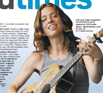 "?? GETTY IMAGES ARCHIVES ?? Folk-rock singer-songwriter Ani DiFranco is set to release her 20th studio album, ""Revolution­ary Love,"" on Jan. 29."