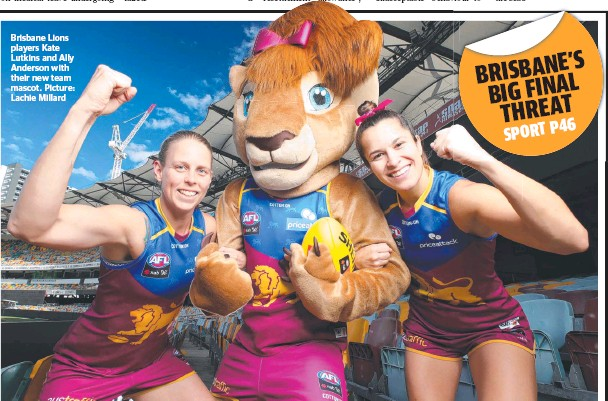 ?? Picture: Lachie Millard ?? Brisbane Lions players Kate Lutkins and Ally Anderson with their new team mascot.