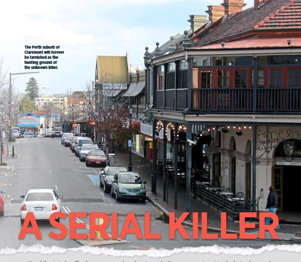 ??  ?? The Perth suburb of Claremont will forever be tarnished as the hunting ground of the unknown killer.