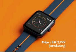 ??  ?? Price : INR 2,999 (introductory)