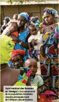 ??  ?? Suivi médical des femmes au Sénégal. L'accroissement de la population mondiale viendra principalement de l'Afrique subsaharienne.
