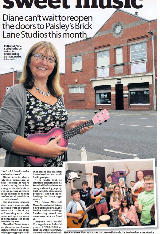 ??  ?? Relieved Diane is delighted to be welcoming people back to the music studios this month Back to class The music school has been well attended by Renfrewshire youngsters for many years