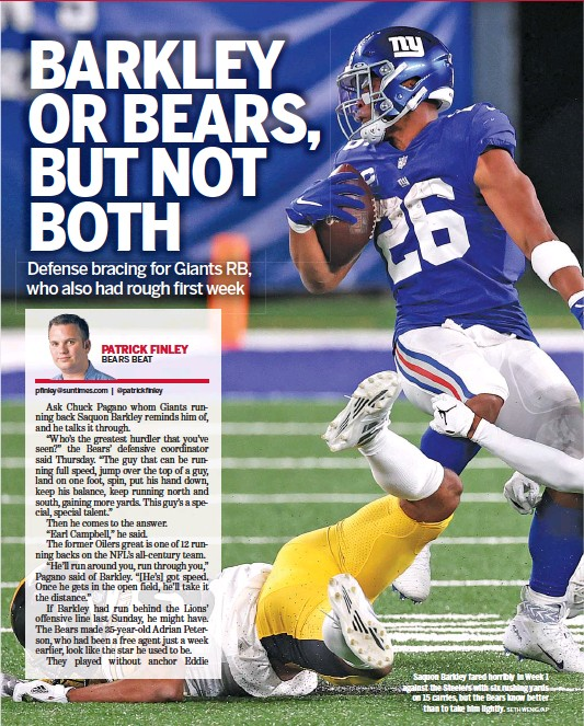?? SETH WENIG/AP ?? Saquon Barkley fared horribly in Week 1 against the Steelers with six rushing yards on 15 carries, but the Bears know better than to take him lightly.