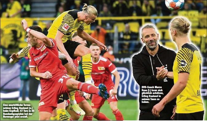 ?? ?? Eine unerbittliche Tormaschine: Erling Haaland (o.) beim Kopfball. 47 Tore in 48 Bundesligaspielen hat der Norweger jetzt erzielt. BVB-Coach Marco Rose (l.) kann sich glücklich schätzen, Erling Haaland in seinem Team zu haben.