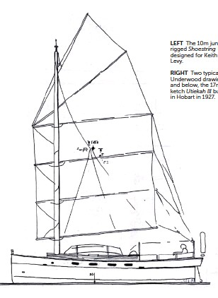 ??  ?? LEFT The 10m junkrigged Shoestring designed for Keith Levy. RIGHT Two typical Underwood drawings, and below, the 17m ketch Utiekah lll built in Hobart in 1927.