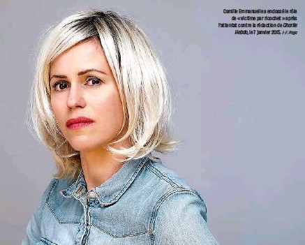 ?? J-.F. Paga ?? Camille Emmanuelle a endossé le rôle de « victime par ricochet » après l'attentat contre la rédaction de Charlie Hebdo, le 7 janvier 2015.