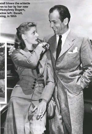 ??  ?? Lauren Bacall blows the whistle charm given to her by her new husband, Humphrey Bogart, in 1945. Below left: Bacall, still charming, in 1955