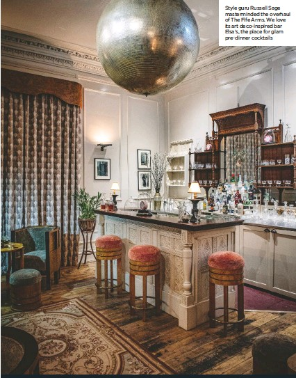 ??  ?? Style guru Russell Sage masterminded the overhaul of The Fife Arms. We love its art deco-inspired bar Elsa's, the place for glam pre-dinner cocktails