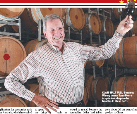 ??  ?? GLASS HALF FULL: Sirromet Winery owner Terry Morris is optimistic despite the troubles in China (left).