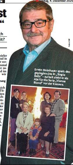 """??  ?? Erwin Steinhauer spielt den geplagten Joe in """"Single Bells""""– zurzeit steht er als Abt für die Serie """"Vienna Blood""""vor der Kamera."""