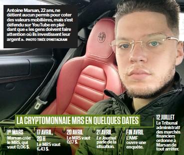 ?? PHOTO TIRÉE D'INSTAGRAM ?? Antoine Marsan, 22 ans, ne détient aucun permis pour coter des valeurs mobilières, mais s'est défendu sur YouTube en plaidant que « les gens doivent faire attention où ils investissent leur argent ».