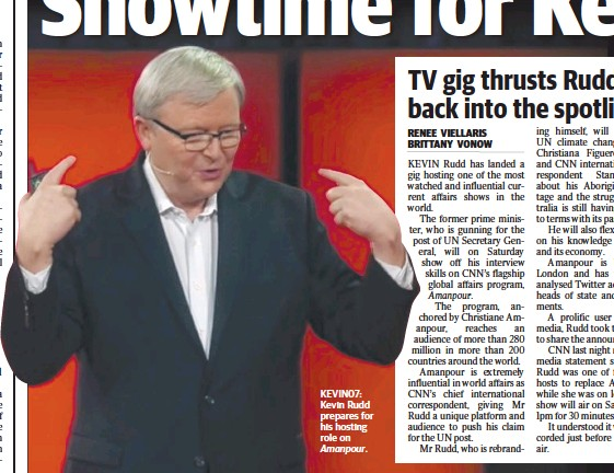 ??  ?? KEVIN07: Kevin Rudd prepares for his hosting role on Amanpour.