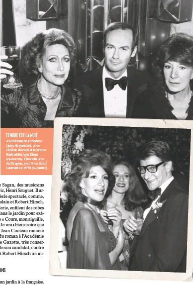 ??  ?? TENDRE EST LA NUIT Au château de Ferrières (page de gauche). Avec Hélène Rochas et le prince Sadruddin Aga Khan (ci- dessus). Chez elle, rue du Dragon, avec Yves Saint Laurent en 1978 (ci- contre).