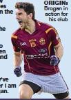 ??  ?? origin: Brogan in action for his club