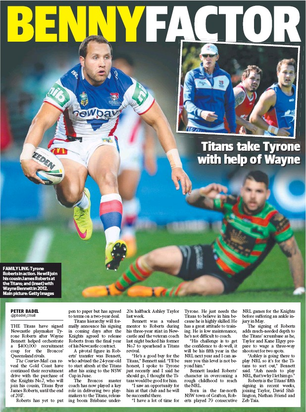 ??  ?? FAMILY LINK: Tyrone Roberts in action. He will join his cousin James Roberts at the Titans; and (inset) with Wayne Bennett in 2012. Main picture: Getty Images
