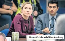 ??  ?? Morven Christie as DC Lisa Armstrong
