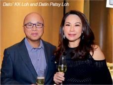 ??  ?? Dato' KK Loh and Datin Patsy Loh