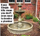??  ?? Easy: Simple kits mean you don't even need to involve a plumber