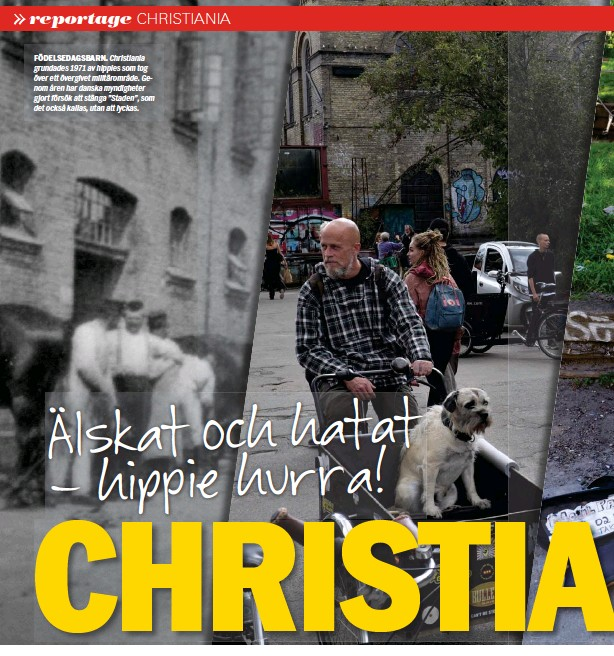 """??  ?? FÖDELSEDAGSBARN. Christiania grundades 1971 av hippies som tog över ett övergivet militärområde. Genom åren har danska myndigheter gjort försök att stänga """"Staden"""", som det också kallas, utan att lyckas."""