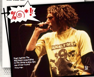?? © Getty Images ?? Rage Against The Machine's song Killing epic In The Name makes use of the 'f word'