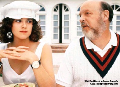 ??  ?? With Paul Bartel in Scenes From the Class Struggle in Beverly Hills.