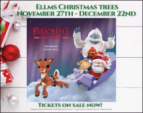 ?? IMAGE PROVIDED ?? Tickets are now available for Rudolph's Movie Experience and Pyrotechnics Show at Ellms Christmas Trees.