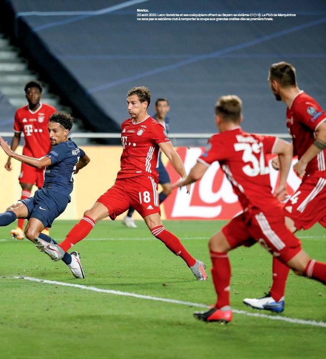 ??  ?? Novice. 23 août 2020. Leon Goretzka et ses coéquipiers offrent au Bayern sa sixième C1 (1-0). Le PSG de Marquinhos ne sera pas le seizième club à remporter la coupe aux grandes oreilles dès sa première finale.
