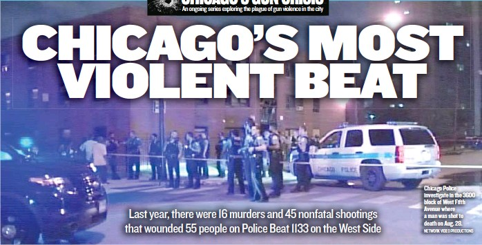 ??  ?? Chicago Po­lice in­ves­ti­gate in the 3600 block of West Fifth Av­enue where a man was shot to death on Aug. 28. NET­WORK VIDEO PRO­DUC­TIONS