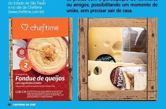 ??  ?? Os produtos podem ser encontrados em mais de 100 lojas do Pão de Açúcar do Estado de São Paulo e no site de Cheftime (www.cheftime.com.br)